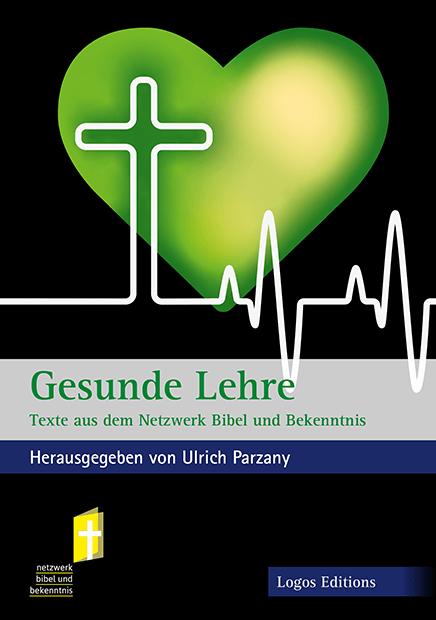 """Ulrich Parzany: """"Gesunde Lehre"""" – Texte aus dem Netzwerk Bibel und Bekenntnis"""