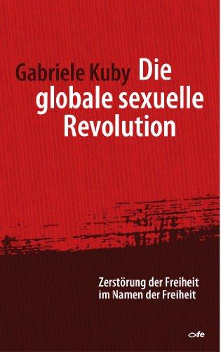 """Gabriele Kuby """"Die globale sexuelle Revolution"""" Zerstörung der Freiheit im Namen der Freiheit"""