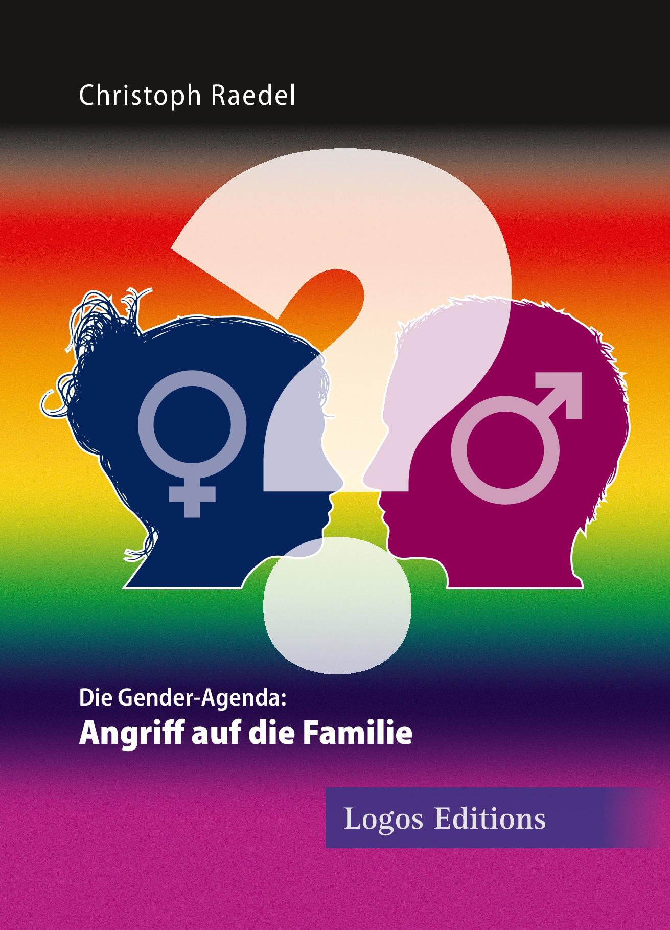 """Christoph Raedel """"Die Gender-Agenda: Angriff auf die Familie"""""""
