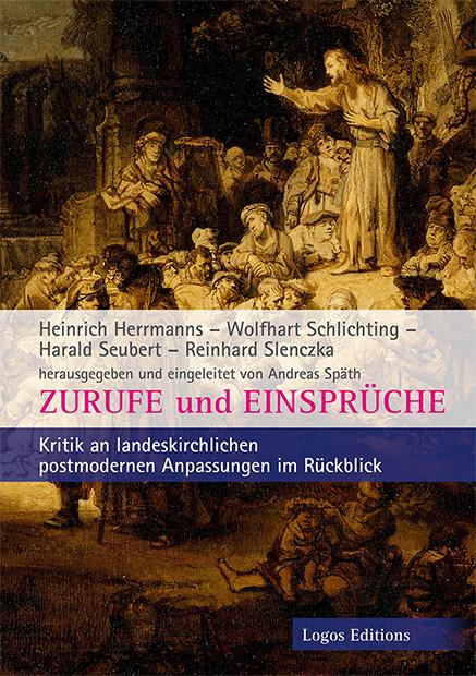 """Andreas Späth (Hrsg.) """"Zurufe und Einsprüche"""" – Kritik an landeskirchlichen postmodernen Anpassungen im Rückblick"""