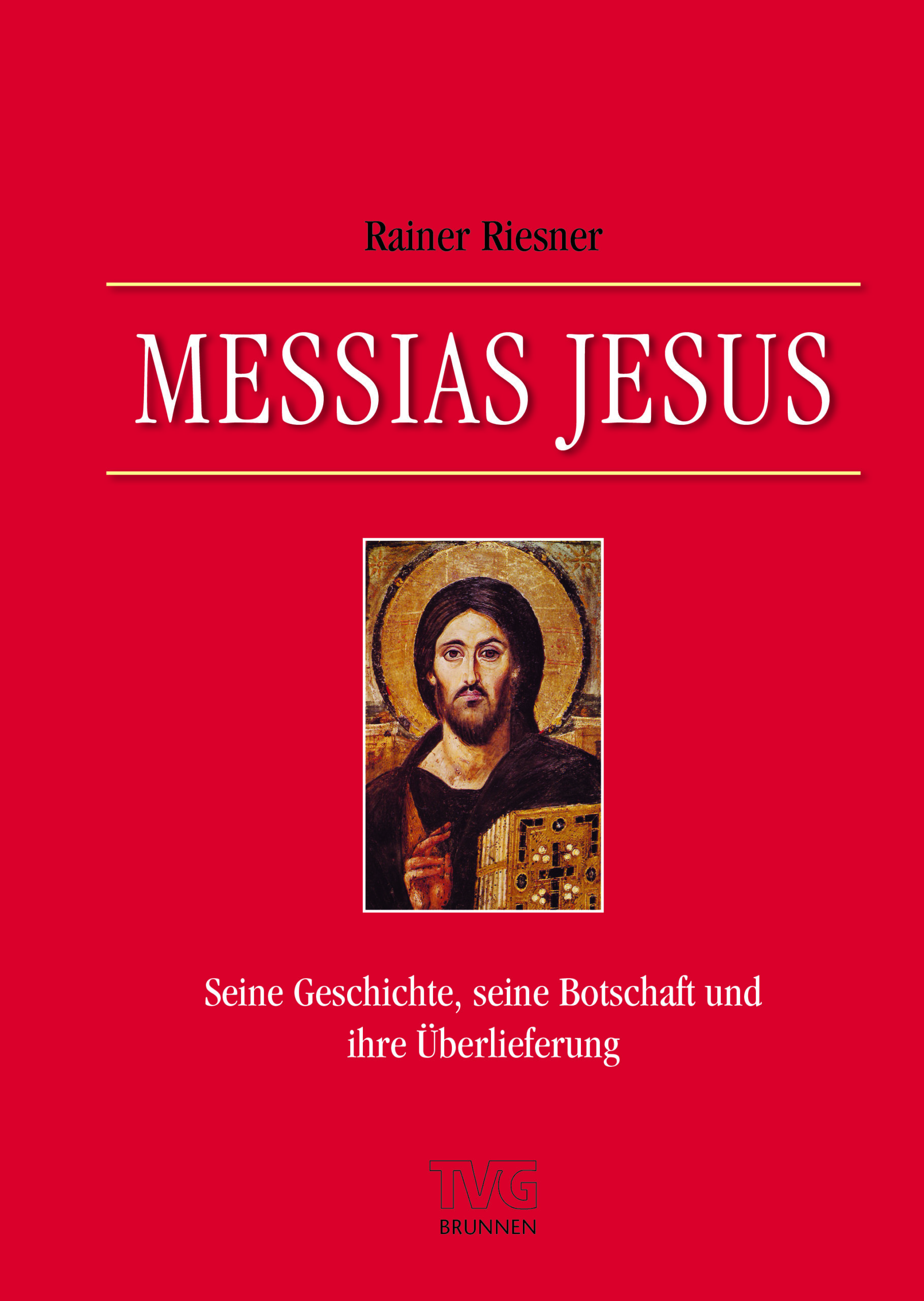 Rainer Riesner: Messias Jesus
