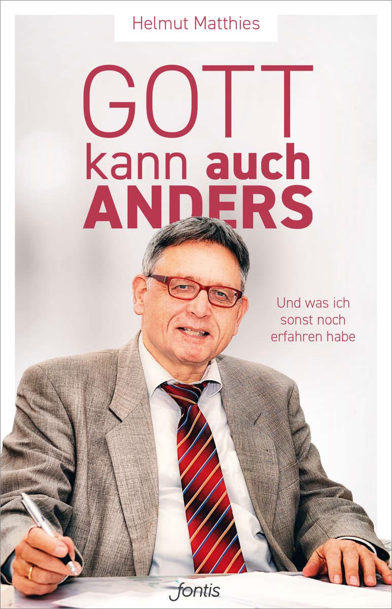 "Helmut Matthies: ""Gott kann auch anders"""