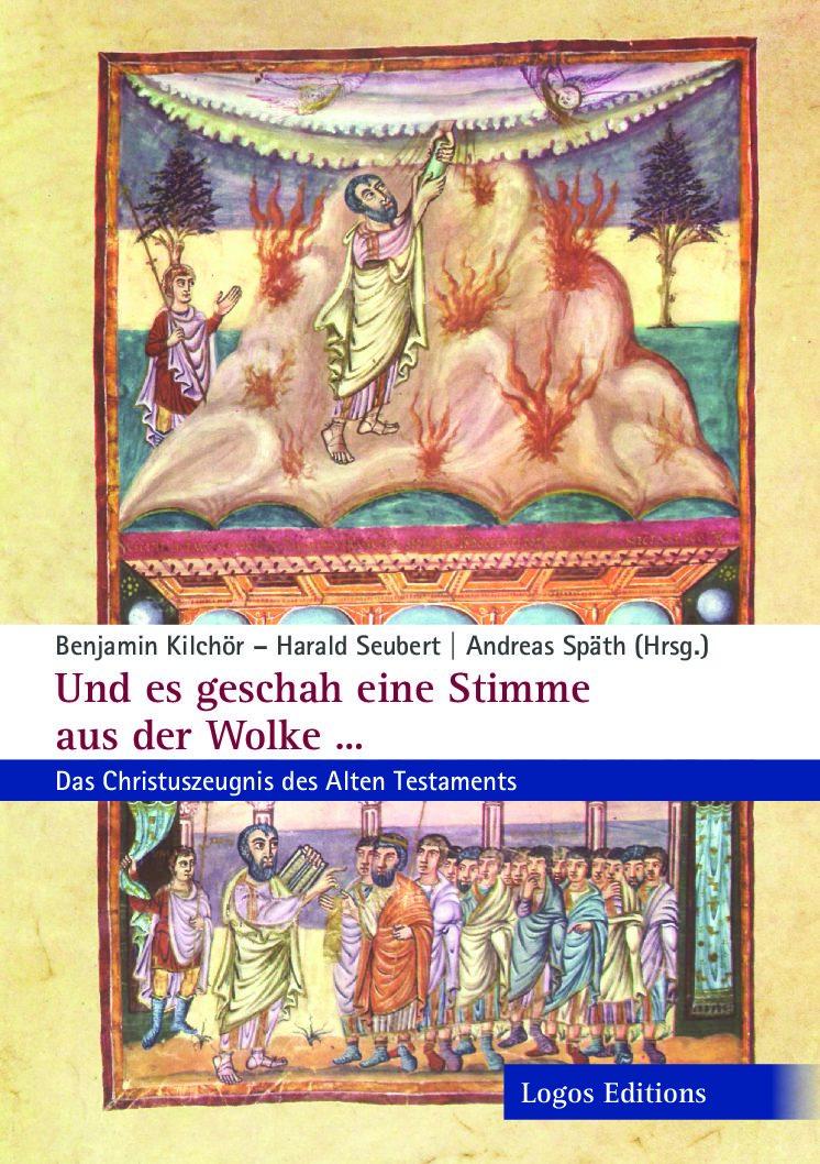 Benjamin Kilchör  Harald Seubert, A. Späth (Hrsg.) Und es geschah eine Stimme aus der Wolke