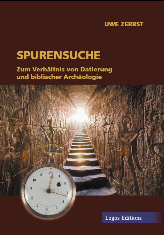 """Uwe Zerbst: """"Spurensuche"""" – Zum Verhältnis von Datierung und biblischer Archäologie."""