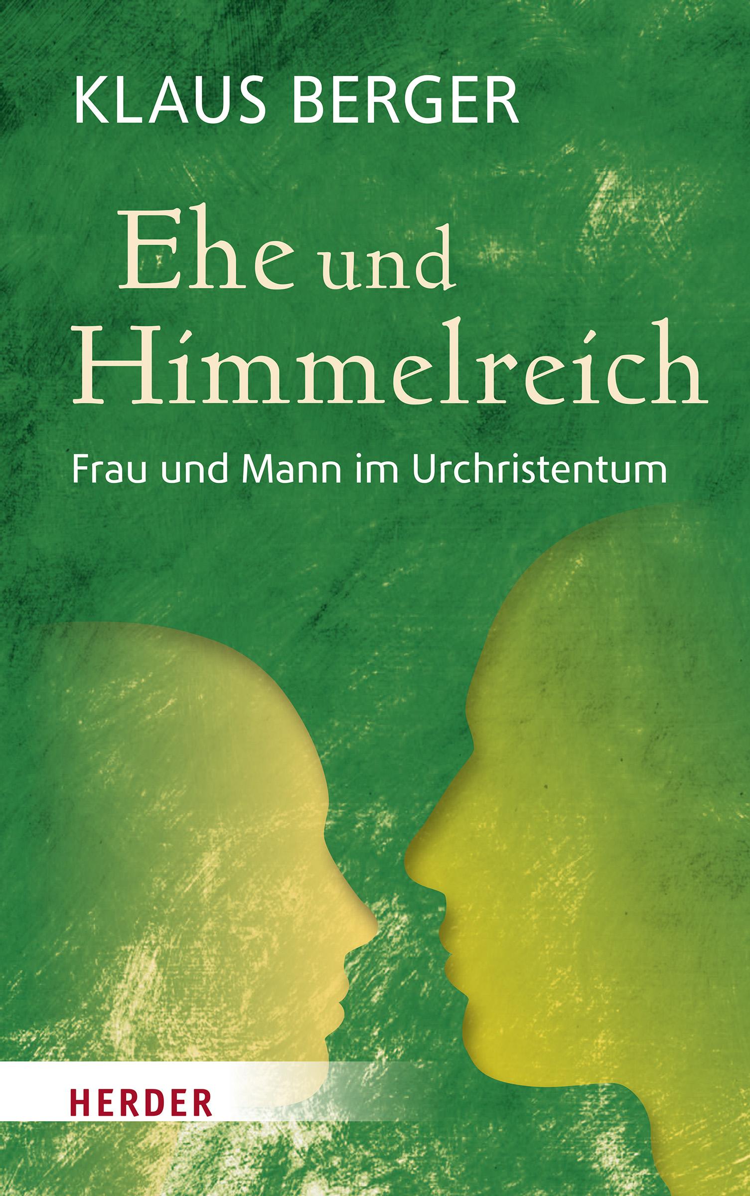 """Klaus Berger """"Ehe und Himmelreich, Frau und Mann im Urchristentum"""""""
