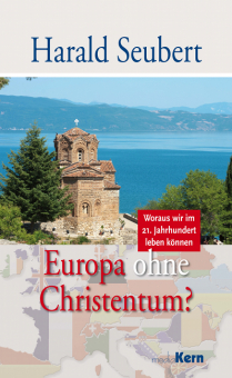 """Harald Seubert """"Europa ohne Christentum?"""" Woraus wir im 21. Jahrhundert leben können"""